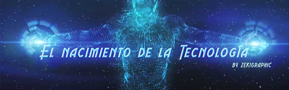 zekigraphic_nacimiento_de_la_tecnologia